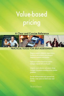 5STARCooks: Value-based pricing A Clear and Concise Reference, Gerardus Blokdyk