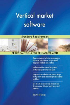 5STARCooks: Vertical market software Standard Requirements, Gerardus Blokdyk