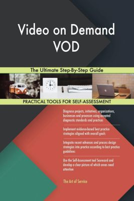 5STARCooks: Video on Demand VOD The Ultimate Step-By-Step Guide, Gerardus Blokdyk