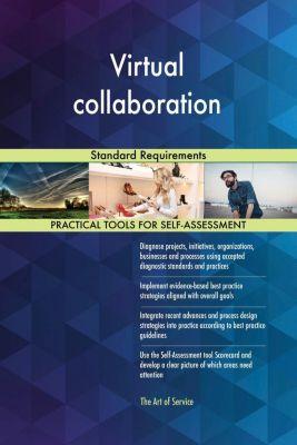 5STARCooks: Virtual collaboration Standard Requirements, Gerardus Blokdyk