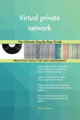 5STARCooks: Virtual private network The Ultimate Step-By-Step Guide, Gerardus Blokdyk