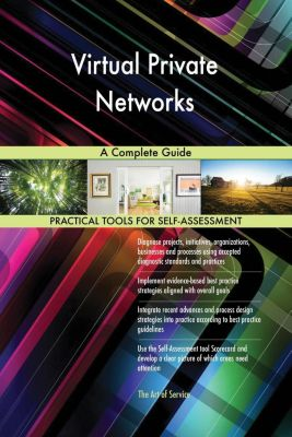 5STARCooks: Virtual Private Networks A Complete Guide, Gerardus Blokdyk