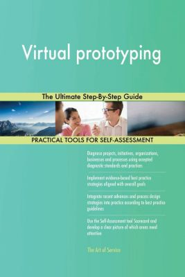 5STARCooks: Virtual prototyping The Ultimate Step-By-Step Guide, Gerardus Blokdyk