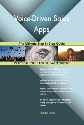 5STARCooks: Voice-Driven Sales Apps The Ultimate Step-By-Step Guide, Gerardus Blokdyk