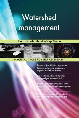 5STARCooks: Watershed management The Ultimate Step-By-Step Guide, Gerardus Blokdyk