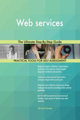 5STARCooks: Web services The Ultimate Step-By-Step Guide, Gerardus Blokdyk