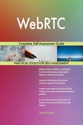 5STARCooks: WebRTC Complete Self-Assessment Guide, Gerardus Blokdyk