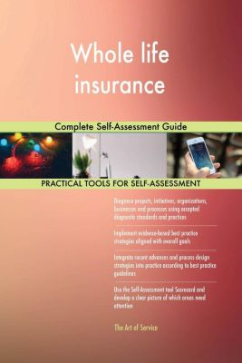 5STARCooks: Whole life insurance Complete Self-Assessment Guide, Gerardus Blokdyk