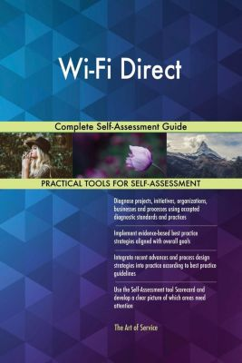 5STARCooks: Wi-Fi Direct Complete Self-Assessment Guide, Gerardus Blokdyk