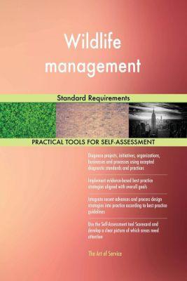 5STARCooks: Wildlife management Standard Requirements, Gerardus Blokdyk