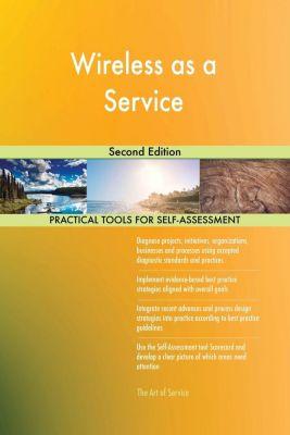 5STARCooks: Wireless as a Service Second Edition, Gerardus Blokdyk