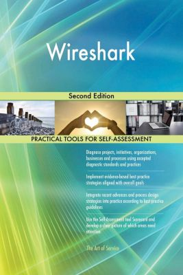 5STARCooks: Wireshark Second Edition, Gerardus Blokdyk