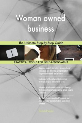 5STARCooks: Woman owned business The Ultimate Step-By-Step Guide, Gerardus Blokdyk