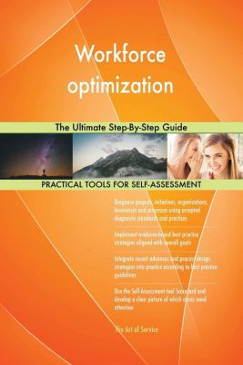 5STARCooks: Workforce optimization The Ultimate Step-By-Step Guide, Gerardus Blokdyk