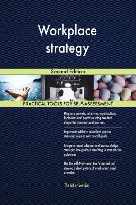 5STARCooks: Workplace strategy Second Edition, Gerardus Blokdyk