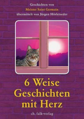 6 weise Geschichten mit Herz, Jürgen Hörletseder, Saint Germain