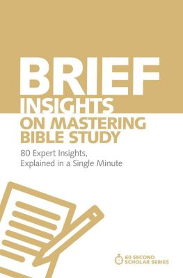 60-Second Scholar Series: Brief Insights on Mastering Bible Study, Michael S. Heiser