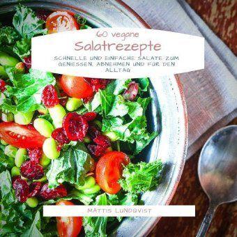 60 vegane Salatrezepte - Mattis Lundqvist |