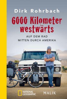 6000 Kilometer westwärts - Dirk Rohrbach |