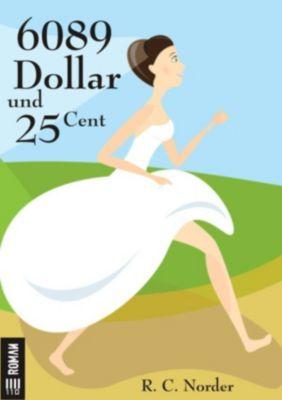 6089 Dollar und 25 Cent, R. C. Norder