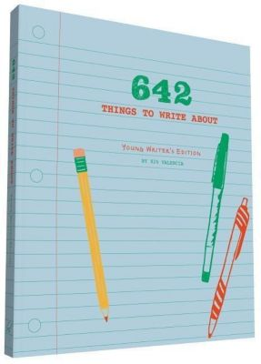 642 Things to Write About: Young Writer's Edition, 826 Valencia