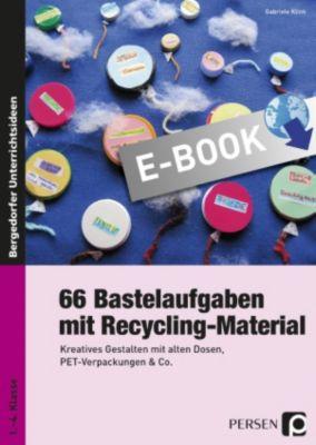 66 Bastelaufgaben mit Recycling-Material, Gabriele Klink