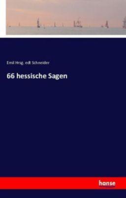 66 hessische Sagen - Emil Schneider |