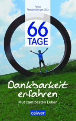 66 Tage Dankbarkeit erfahren - Petra Freudenberger-Lötz |