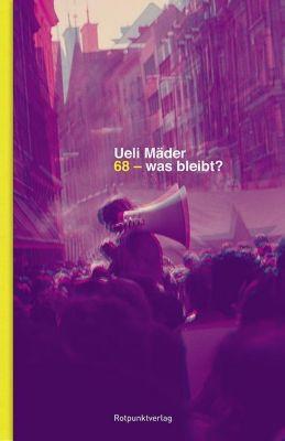 68 - was bleibt? - Ueli Mader |