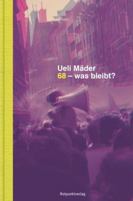 68 – was bleibt?, Ueli Mäder