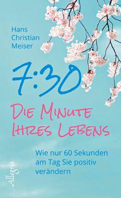 7:30 - Die Minute Ihres Lebens - Hans Chr. Meiser |