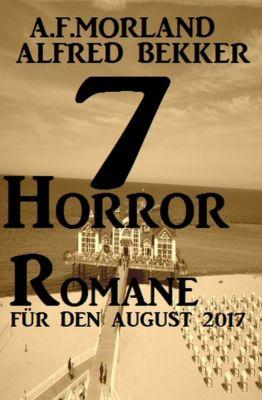 7 Horror-Romane für den August 2017, Alfred Bekker, A. F. Morland