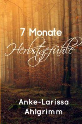 7 Monate Herbstgefühle - Anke-Larissa Ahlgrimm pdf epub