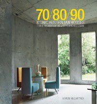 70/80/90 Iconic Australian Houses, Karen McCartney