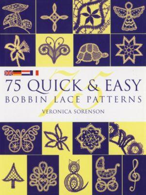 75 Quick & Easy Bobbin Lace Patterns, Veronica Sorenson