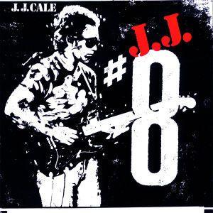 #8, J.j. Cale