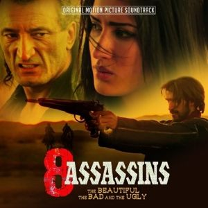 8 Assassins-The Beautiful,The Bad And The Ugly, Diverse Interpreten