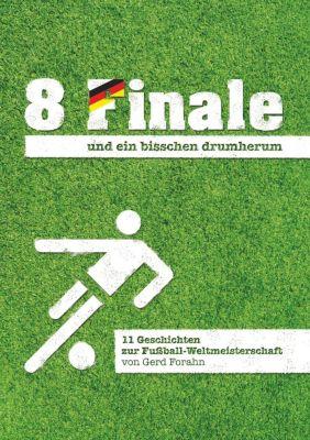 8 Finale und ein bisschen drumherum ..., Gerd Forahn