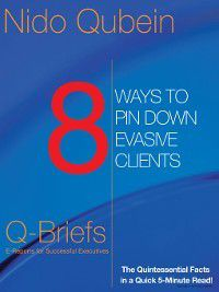 8 Ways to Pin Down Evasive Clients, Nido Qubein