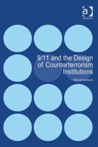 9/11 and the Design of Counterterrorism Institutions, Mr Michael Karlsson