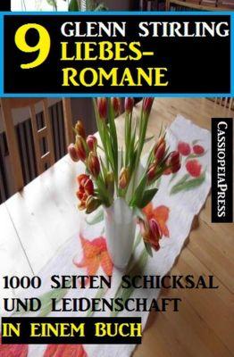 9 Glenn Stirling Liebesromane - 1000 Seiten Schicksal und Leidenschaft in einem Buch, Glenn Stirling