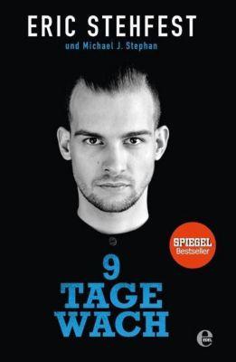 9 Tage wach, Eric Stehfest, Michael J. Stephan