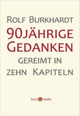 90jährige Gedanken, Rolf Burkhardt