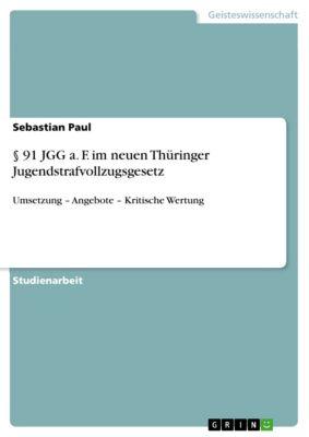 § 91 JGG a. F. im neuen Thüringer Jugendstrafvollzugsgesetz, Sebastian Paul