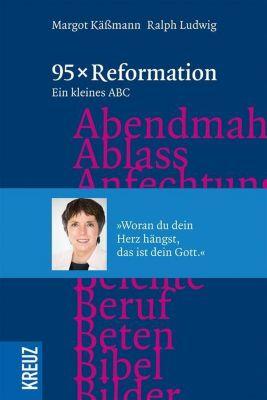 95 x Reformation, Margot Käßmann, Ralph Ludwig