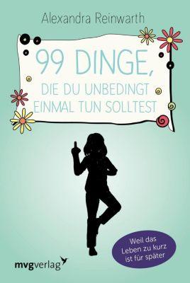 99 Dinge, die du unbedingt einmal tun solltest - Alexandra Reinwarth pdf epub