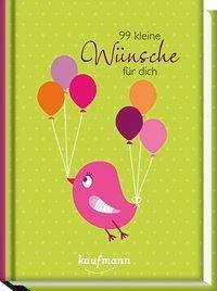 99 kleine Wünsche für dich - Maria Wiesinger |