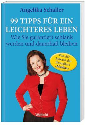 99 Tipps für ein leichteres Leben, Angelika Schaller