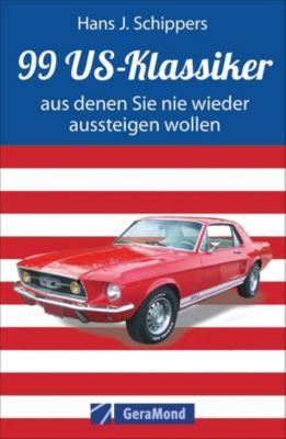 99 US-Klassiker, aus denen Sie nie wieder aussteigen wollen - Hans J. Schippers |