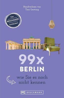 99 x Berlin wie Sie es noch nicht kennen - Tina Gerstung pdf epub